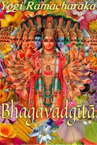 La Bhagavad Gita. Versione dal sanscrito - Yogi Ramacharaka - ebook