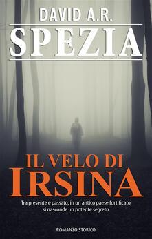 Il Velo di Irsina - David A. R. Spezia - ebook