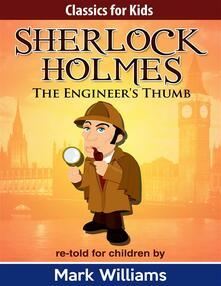 Theengineer's thumb. Sherlock Holmes: Sherlock for kids