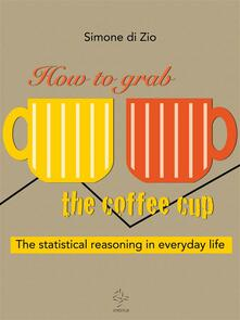 How to grab the coffee cup. The statistical reasoning in everyday life