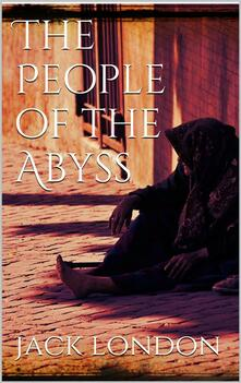 Thepeople of the abyss