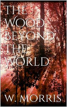 Thewood beyond the world