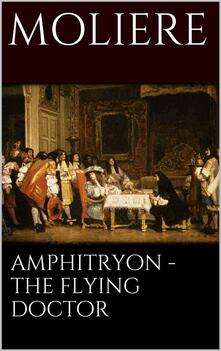Amphitryon. The flying doctor