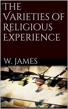 Thevarieties of religious experience