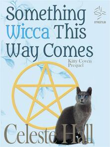 Something wicca this way comes. Kitty Coven series. Prequel