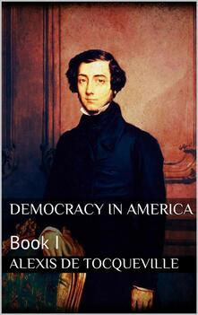 Democracy in America. Vol. 1