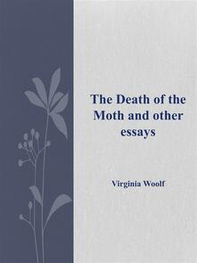 Thedeath of the moth and other essays