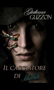 Ebook cacciatore di libellule Guzzon, Giuliana