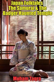 Japan folktales. The samurai & the badger haunted temple