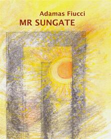 Mr Sungate - Adamas Fiucci - ebook