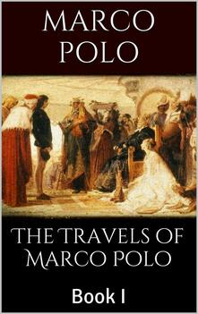 Thetravels of Marco Polo. Vol. 1