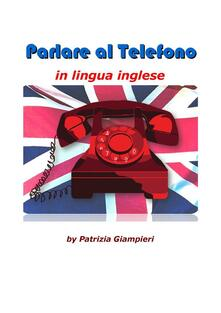 Parlare al telefono in lingua inglese
