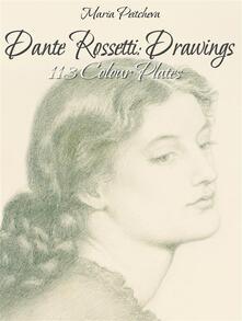 Dante Rossetti: Drawings 113 Colour Plates
