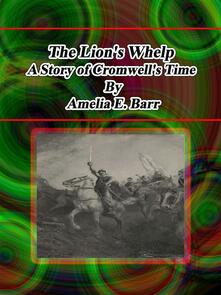 The Lion's Whelp: A Story of Cromwell's Time