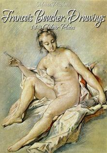 François Boucher: drawings 143 colour plates