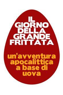 Il giorno della grande frittata - Marco Agustoni - ebook