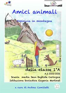 Amici animali: amicizia in montagna - Andrea Camilletti - ebook
