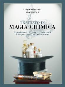 Trattato di Magia Chimica - Luigi Garlaschelli,Alex Rusconi - ebook