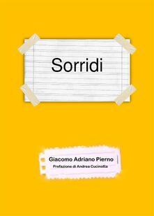 Sorridi - Giacomo Adriano Pierno - ebook