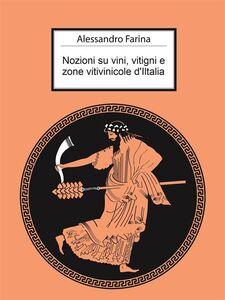 Ebook Nozioni su vini, vitigni e zone vitivinicole d'Italia Farina, Alessandro