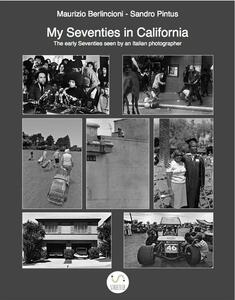 My seventies in California. The early seventies seen by an italian photographer
