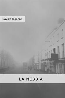 La nebbia - Davide Rigonat - ebook
