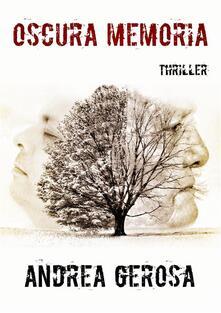 Oscura Memoria - Andrea Gerosa - ebook