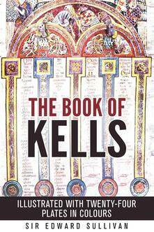 The book of kells - ILLUSTRATED WITH TWENTY-FOUR PLATES IN COLOURS