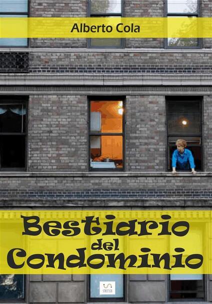 Bestiario del condominio - Alberto Cola - ebook