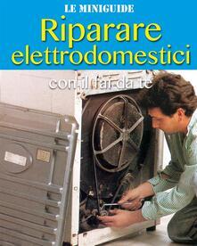 Riparare elettrodomestici con il fai da te - Valerio Poggi - ebook