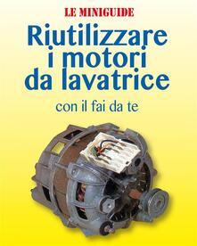 Riutilizzare i motori da lavatrice - Valerio Poggi - ebook