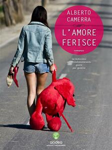 L' amore ferisce - Alberto Camerra - ebook
