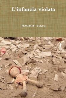 L'infanzia violata, di Francesco Toscano