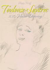 Toulouse-Lautrec: 220 master drawings