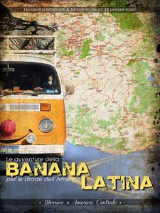 Ebook Le avventure della BANANA per le strade dell'America LATINA - Parte 1 Marinelli, Nicoletta