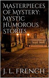 Masterpieces of mystery: mystic-humorous stories