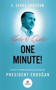 One Minute: Excerpts from Speeches Delivered by Mr. Recep Tayyip Erdogan, President of Turkey - Serra Erdogan - cover