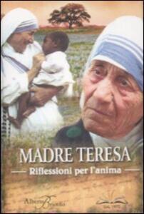 Madre Teresa. Riflessioni per l'anima - copertina