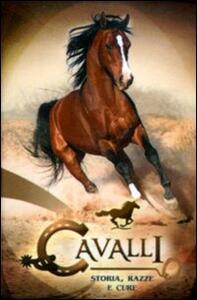 Cavalli. Storia, razza e cure - copertina