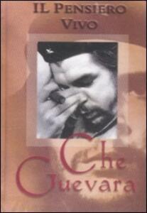 Che Guevara. Il pensiero vivo - copertina