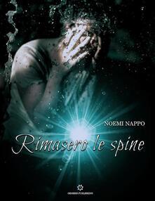 Rimasero le spine - Noemi Nappo - ebook