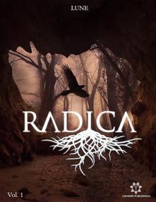 Radica. Vol. 1 - Lune - ebook
