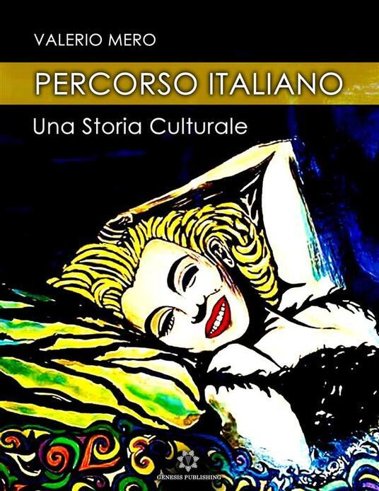 Percorso italiano - Una storia culturale - Valerio Mero - ebook