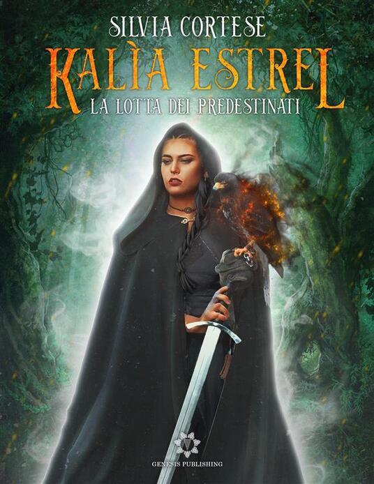 Kalìa Estrel - La lotta dei Predestinati - Silvia Cortese - ebook