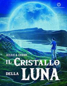 Il Cristallo della Luna - Jessica Imhof - ebook