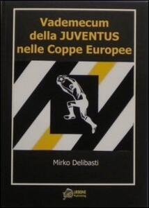 Vademecum della juventus nelle coppe europee - Mirko Delibasti - copertina