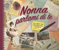 Libro Nonna parlami di te. Un libro per conservare i ricordi Monika Koprivova