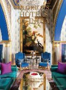 Glorious Hotels of India - Cosmo Samuel Brockway,Harriet Compston - cover