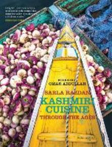 Kashmiri Cuisine: Through the Ages - Sarla Razdan - cover