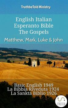 English Italian Esperanto Bible - The Gospels - Matthew, Mark, Luke & John